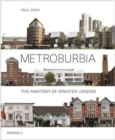 Metroburbia : The Anatomy of Greater London - Book