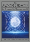The Moon Oracle : Let the Phases of the Moon Guide Your Life - Book