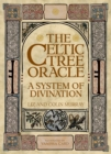 The Celtic Tree Oracle : A System of Divination - Book