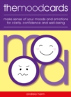 The Mood Cards : Make Sense of Your Moods and Emotions for Clarity, Confidence and Well-Being - Book