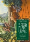 The Druid Plant Oracle : Working with the Magical Flora of the Druid Tradition - Book