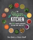 The Vegan Kitchen : Over 100 Essential Ingredients for Your Plant-Based Diet - Book