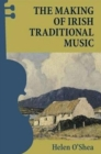The Making of Irish Traditional Music - Book