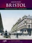 Around Bristol : Photographic Memories - Book