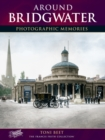 Around Bridgwater : Photographic Memories - Book