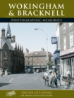 Wokingham and Bracknell : Photographic Memories - Book
