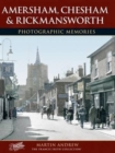Amersham, Chesham and Rickmansworth : Photographic Memories - Book