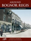Bognor Regis : Photographic Memories - Book