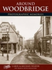 Woodbridge : Photographic Memories - Book