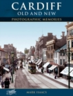 Cardiff Old and New : Photographic Memories - Book