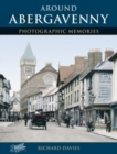 Around Abergavenny : Photographic Memories - Book