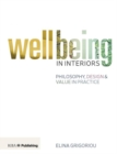 Wellbeing in Interiors : Philosophy, Design and Value in Practice - Book