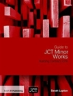 Guide to JCT Minor Works Building Contract 2016 - Book
