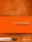 Guide to JCT Intermediate Building Contract 2016 - Book