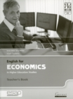 English for Economics in Higher Education Studies Teacher Book - Book