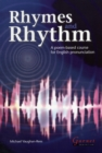 Rhymes and Rhythm - A Poem Based Course for English Pronunciation - With CD - ROM - Book