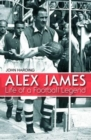 Alex James : Life of a Football Legend - Book