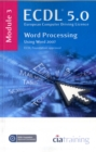 ECDL Syllabus 5.0 Module 3 Word Processing Using Word 2007 : Module 3 - Book