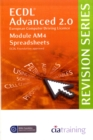 ECDL Advanced Syllabus 2.0 Revision Series Module AM4 Spreadsheets - Book