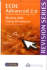 ECDL Advanced Syllabus 2.0 Revision Series Module AM5 Database : Module AM5 - Book