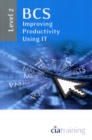 BCS Improving Productivity Using IT Level 2 : Level 2 - Book