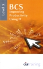 BCS Improving Productivity Using IT Level 3 : Level 3 - Book