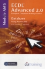 ECDL Advanced Syllabus 2.0 Module AM5 Database Using Access 2010 - Book