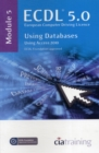 ECDL Syllabus 5.0 Module 5 Using Databases with Access 2010 - Book