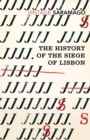 The History of the Siege of Lisbon - Book