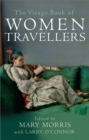 The Virago Book Of Women Travellers - Book