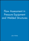 Flaw Assessment in Pressure Equipment and Welded Structures - Book