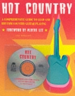 Hot Country : A Comprehensive Guide To Lead And Rhythm Country Guitar Playing - Book