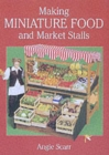 Making Miniature Food and Market Stalls - Book