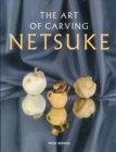 The Art of Carving Netsuke - Book