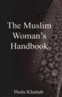 The Muslim Woman's Handbook - Book