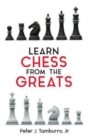 Learn Chess From The Greats - Book