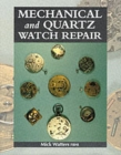 Mechanical and Quartz Watch Repair - Book