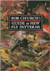 Bob Church's Guide to New Fly Patterns - Book