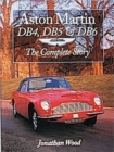 Aston Martin DB4, DB5 and DB6 : The Complete Story - Book