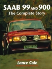 Saab 99 and 900: the Complete Story - Book