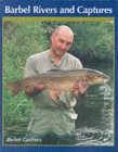 Barbel Rivers and Captures : The Barbel Catchers - Book