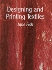 Designing and Printing Textiles - Book