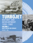 The Early History and Development of the Turbojet : Volume 1 - Great Britain and Germany - Book