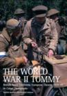 The World War II Tommy : British Army Uniforms European Theatre 1939-45 - Book