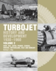 The Early History and Development of the Turbojet 1930-1960 : Volume 2 - USSR, USA, Japan, France, Canada, Sweden, Switzerland, Italy and Hungary - Book
