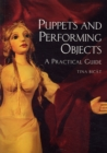 Puppets and Performing Objects: a Practical Guide - Book