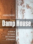 The Damp House : A Guide to the Causes and Treatment of Dampness - Book