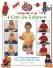 Show Me How: I Can Do Science - Book