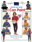 Show Me How: I Can Play Paint - Book