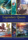 Legendary Quests : Mythological journeys and heroic adventures, from the voyages of Odysseus to the hunt for the Holy Grail - Book